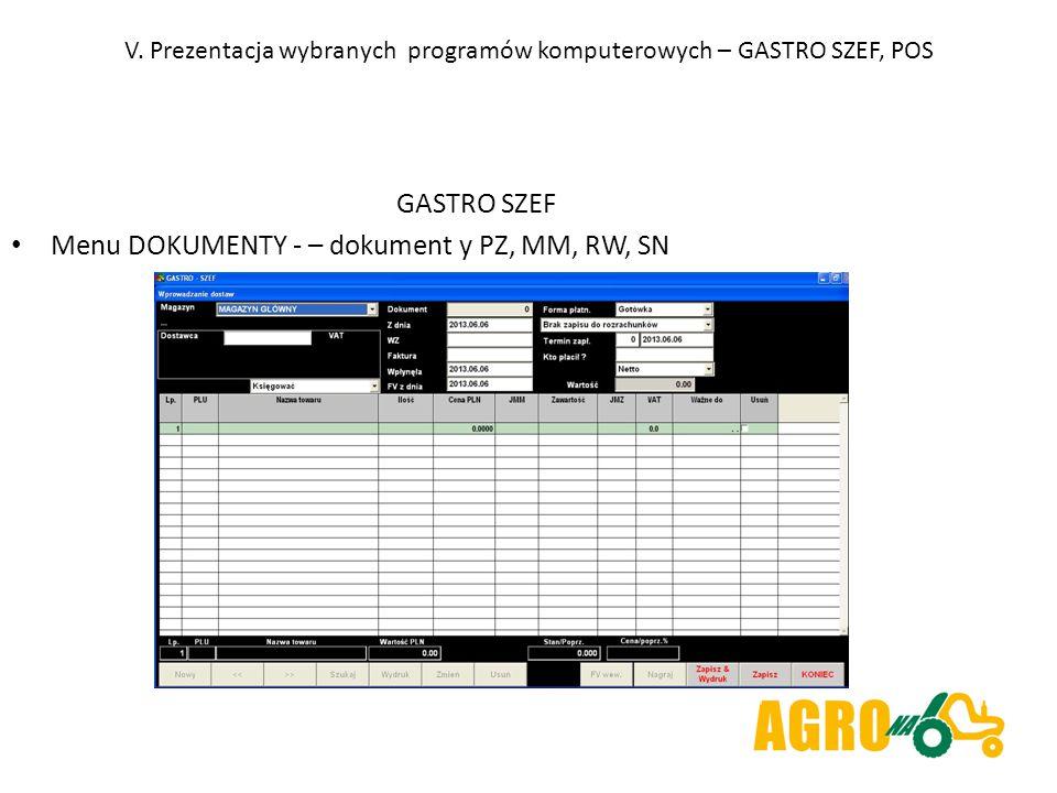 V. Prezentacja wybranych programów komputerowych – GASTRO SZEF, POS GASTRO SZEF Menu DOKUMENTY - – dokument y PZ, MM, RW, SN