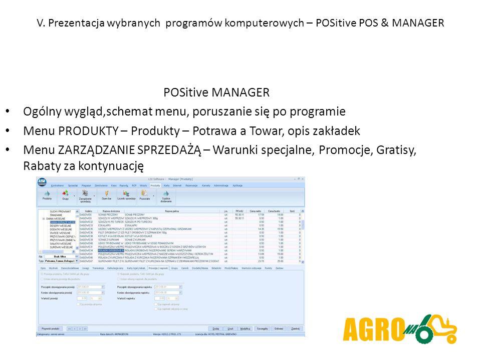V. Prezentacja wybranych programów komputerowych – POSitive POS & MANAGER POSitive MANAGER Ogólny wygląd,schemat menu, poruszanie się po programie Men