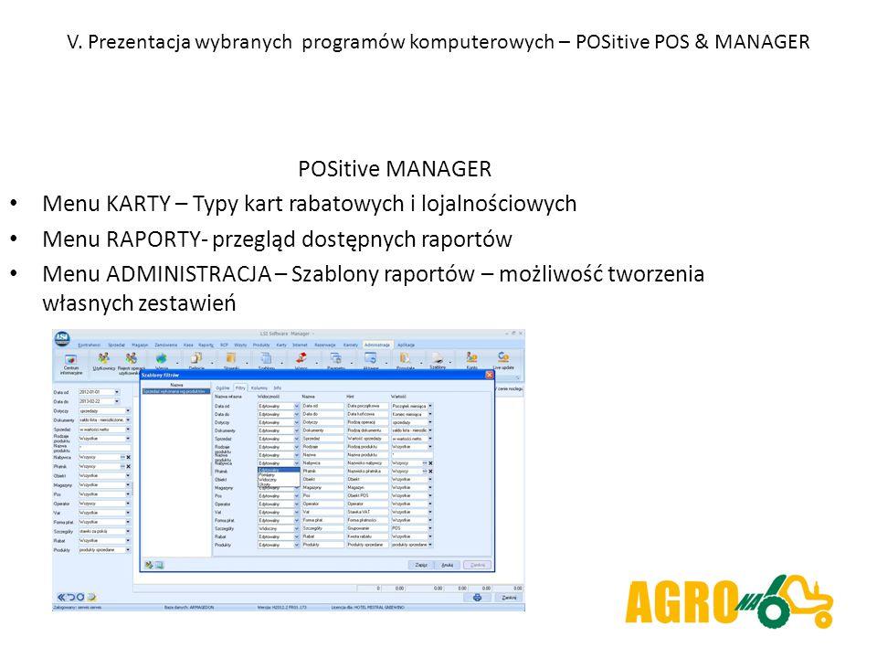 V. Prezentacja wybranych programów komputerowych – POSitive POS & MANAGER POSitive MANAGER Menu KARTY – Typy kart rabatowych i lojalnościowych Menu RA