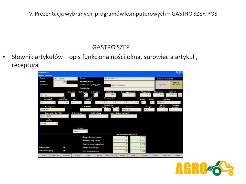 V. Prezentacja wybranych programów komputerowych – GASTRO SZEF, POS GASTRO SZEF Słownik artykułów – opis funkcjonalności okna, surowiec a artykuł, rec