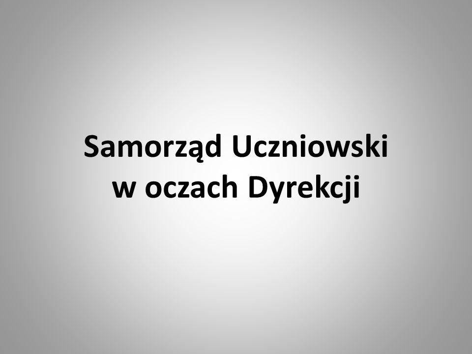 Samorząd Uczniowski w oczach Dyrekcji