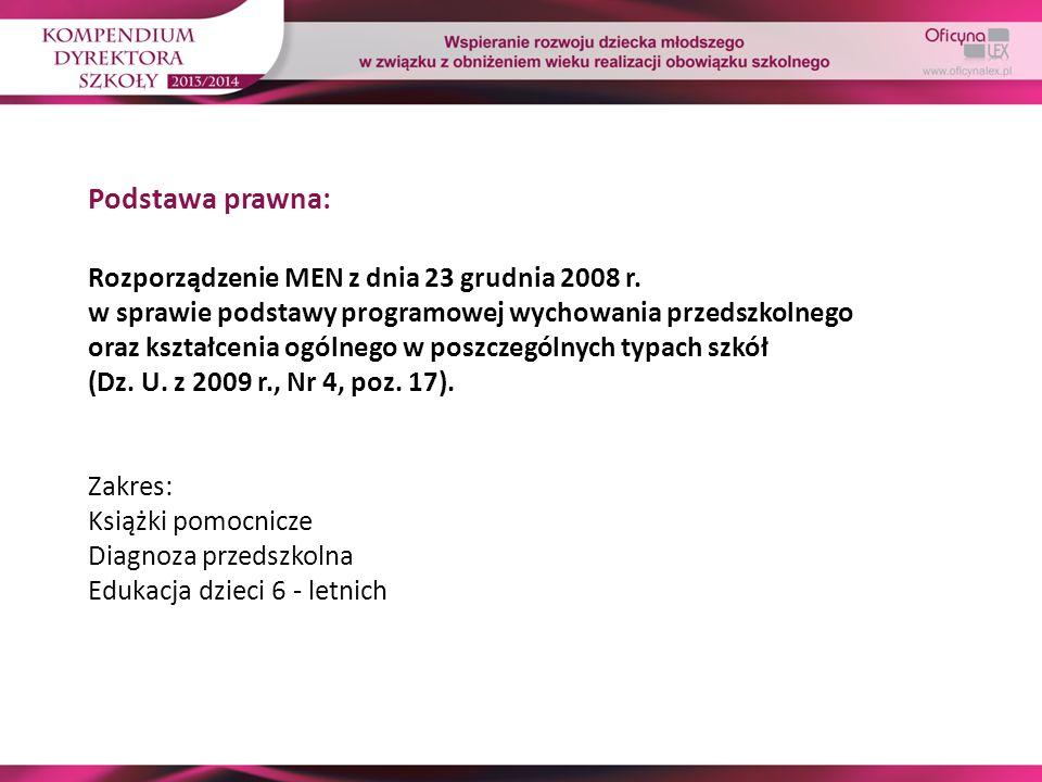 Podstawa prawna: Rozporządzenie MEN z dnia 23 grudnia 2008 r. w sprawie podstawy programowej wychowania przedszkolnego oraz kształcenia ogólnego w pos