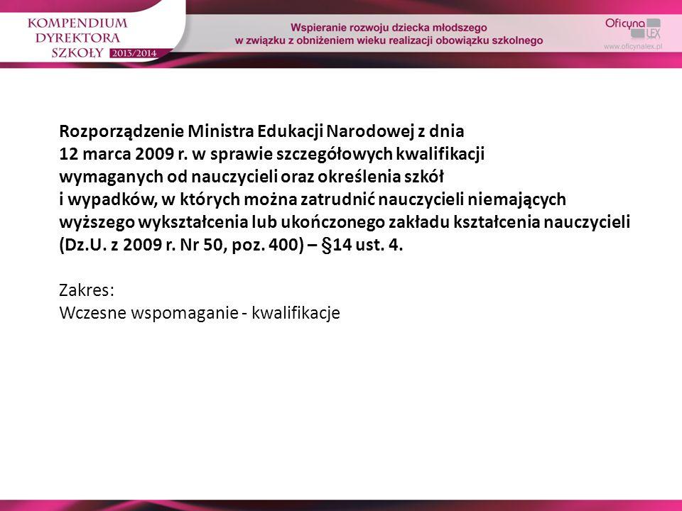 Rozporządzenie Ministra Edukacji Narodowej z dnia 12 marca 2009 r. w sprawie szczegółowych kwalifikacji wymaganych od nauczycieli oraz określenia szkó