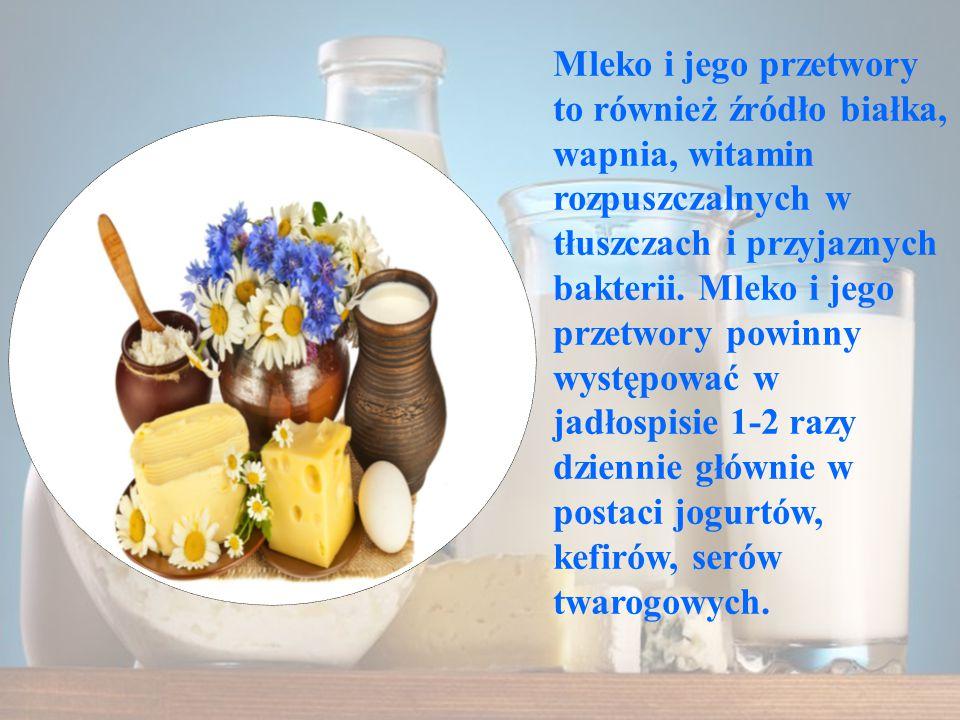 Mleko i jego przetwory to również źródło białka, wapnia, witamin rozpuszczalnych w tłuszczach i przyjaznych bakterii. Mleko i jego przetwory powinny w