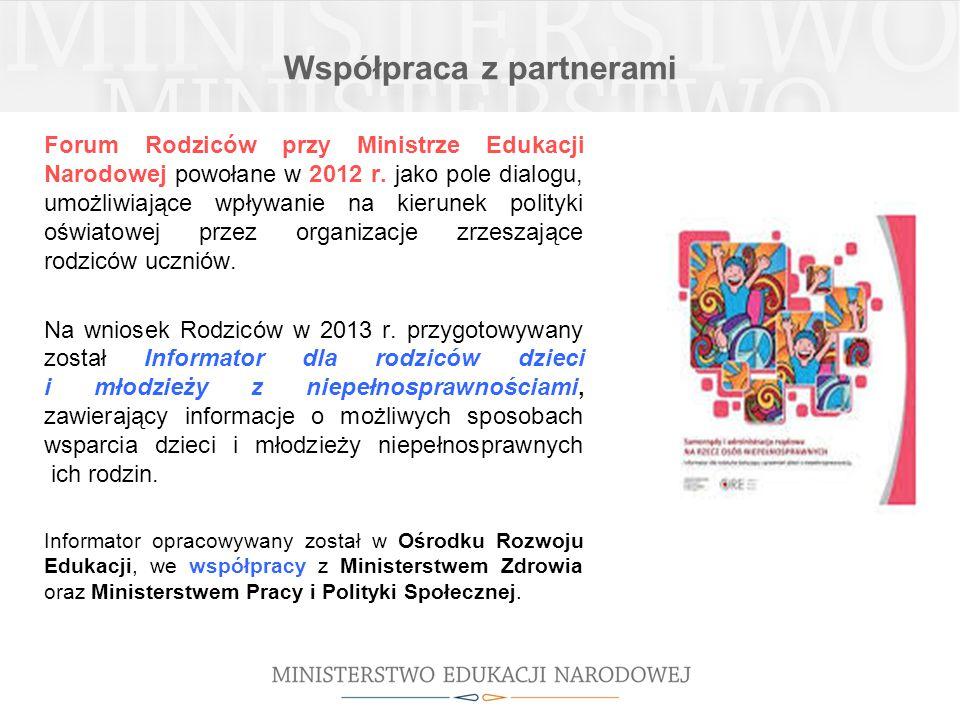 Współpraca z partnerami Forum Rodziców przy Ministrze Edukacji Narodowej powołane w 2012 r. jako pole dialogu, umożliwiające wpływanie na kierunek pol