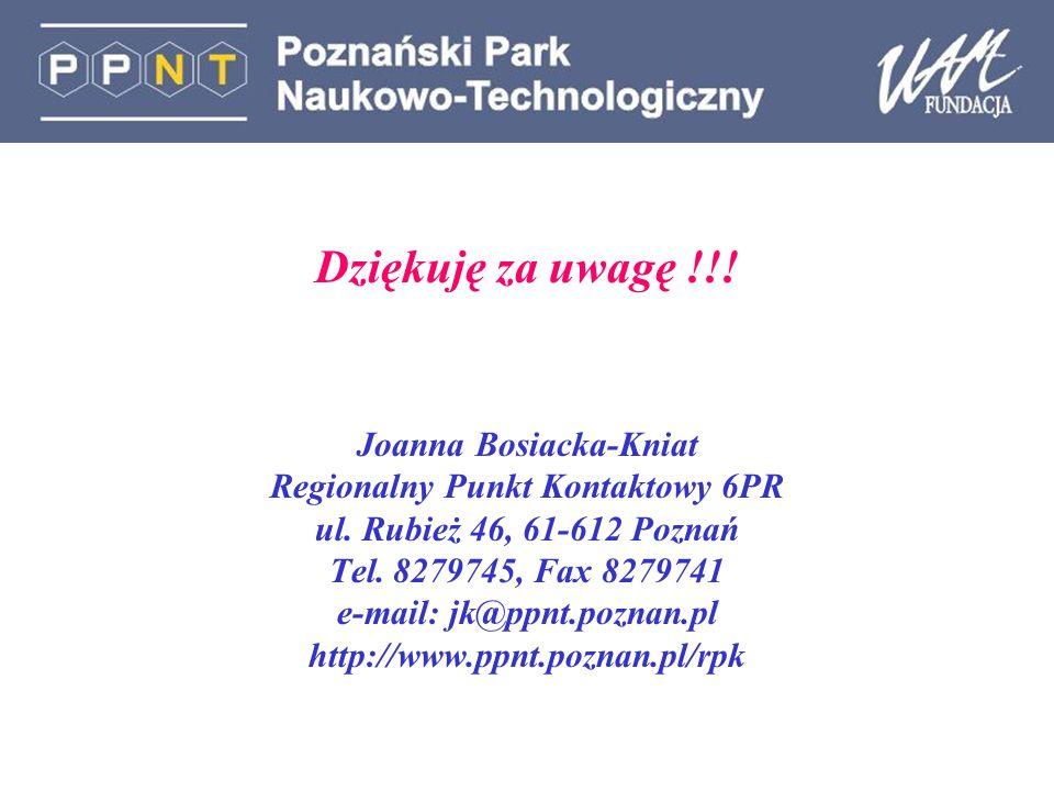 Dziękuję za uwagę !!. Joanna Bosiacka-Kniat Regionalny Punkt Kontaktowy 6PR ul.