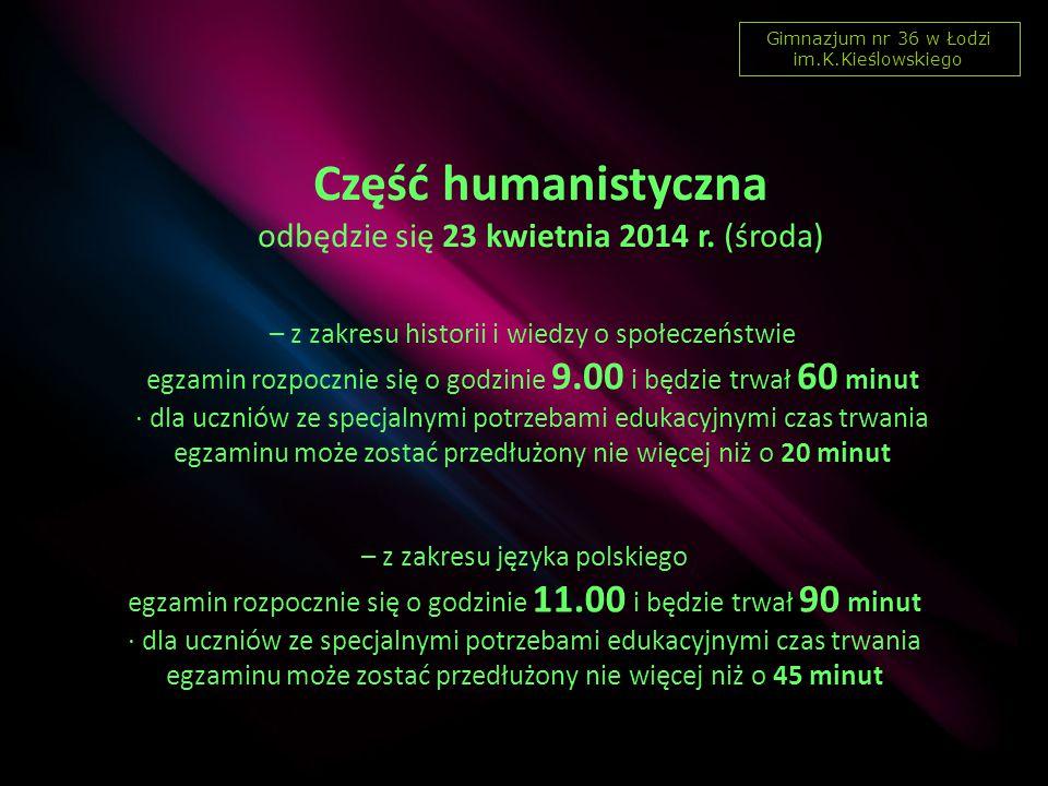 Część humanistyczna odbędzie się 23 kwietnia 2014 r.