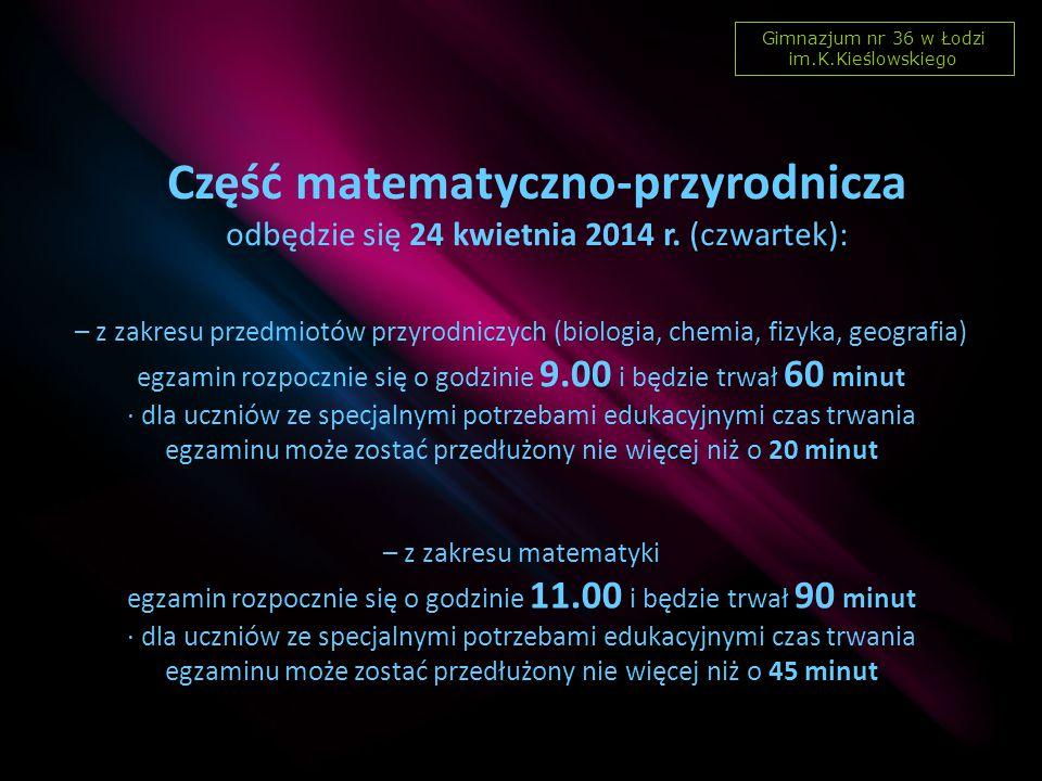 Gimnazjum nr 36 w Łodzi im.K.Kieślowskiego Konstrukcja arkuszy egzaminacyjnych Test z języka polskiego będzie wymagał rozwiązania zadań zamkniętych i otwartych, napisania wypracowania.
