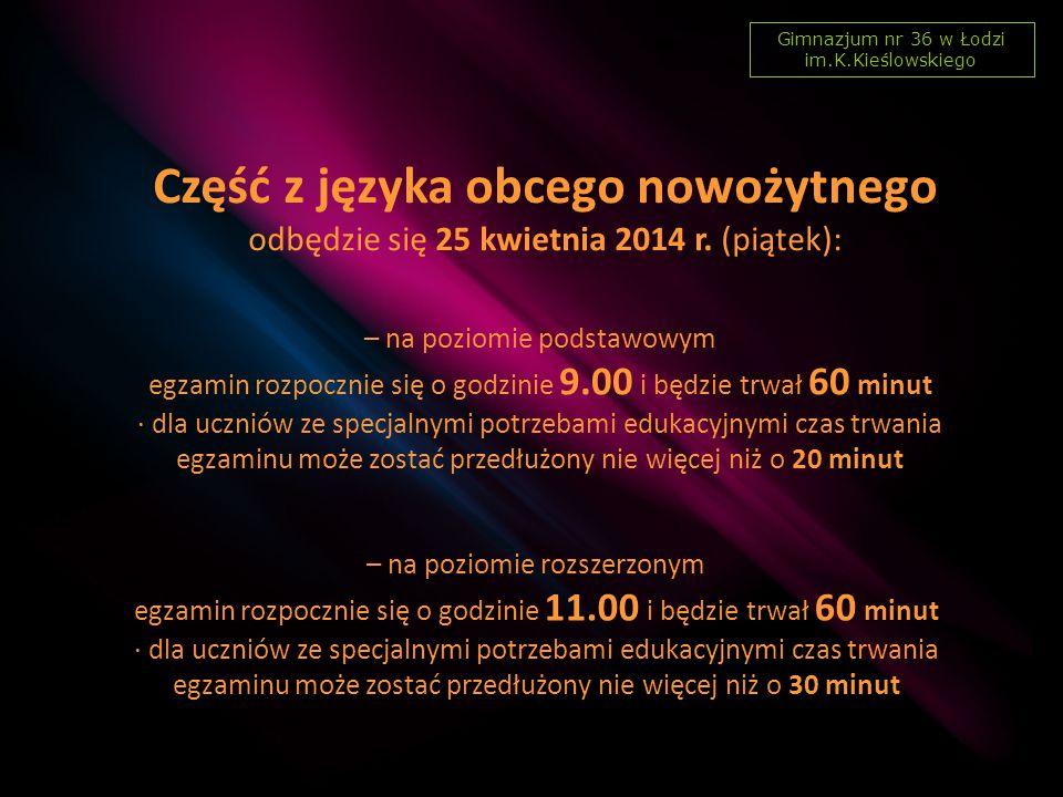 Część z języka obcego nowożytnego odbędzie się 25 kwietnia 2014 r.