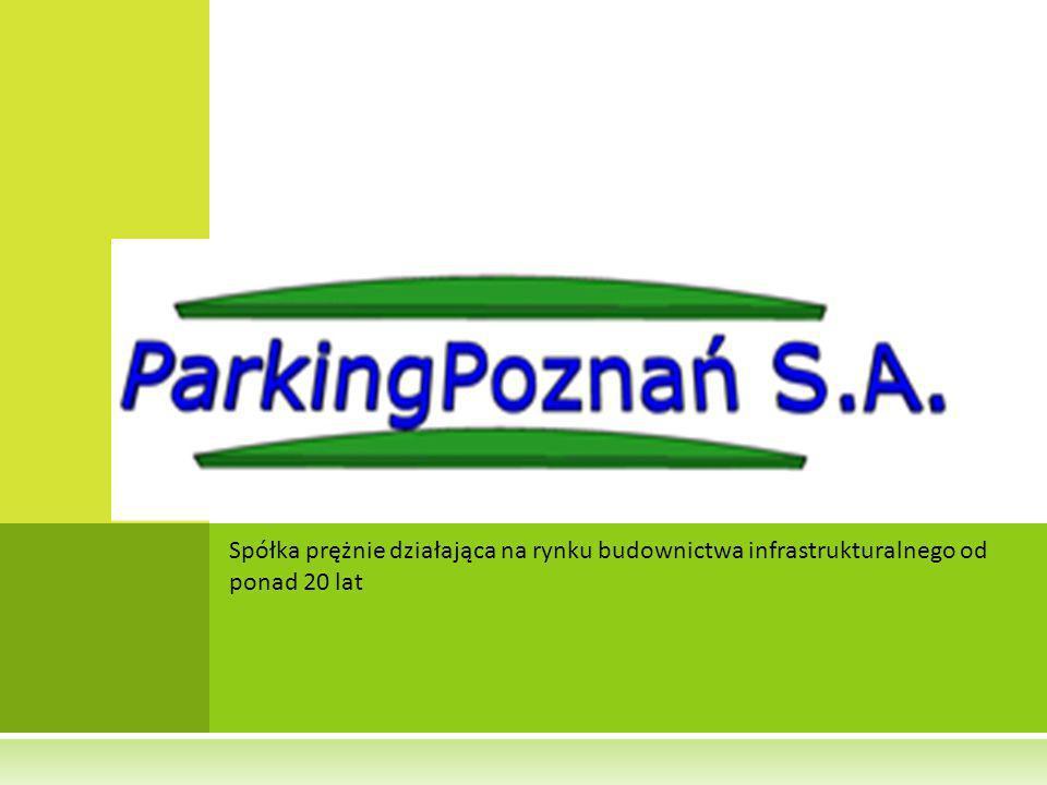 """C EL I TŁO PROJEKTU : Firma """"ParkingPoznań wygrała przetarg nieograniczony zorganizowany przez Urząd Miasta Poznania na budowę parkingu samochodowego w systemie projektuj i buduj."""
