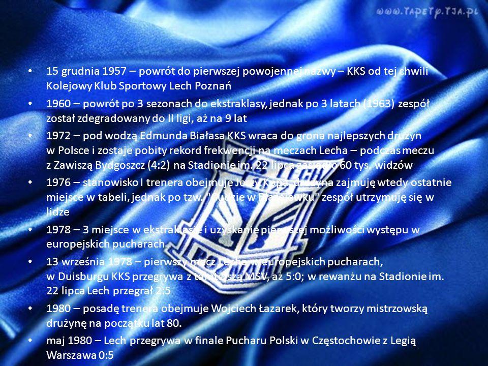 15 grudnia 1957 – powrót do pierwszej powojennej nazwy – KKS od tej chwili Kolejowy Klub Sportowy Lech Poznań 1960 – powrót po 3 sezonach do ekstraklasy, jednak po 3 latach (1963) zespół został zdegradowany do II ligi, aż na 9 lat 1972 – pod wodzą Edmunda Białasa KKS wraca do grona najlepszych drużyn w Polsce i zostaje pobity rekord frekwencji na meczach Lecha – podczas meczu z Zawiszą Bydgoszcz (4:2) na Stadionie im.