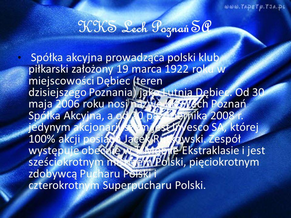 KKS Lech Pozna ń SA Spółka akcyjna prowadząca polski klub piłkarski założony 19 marca 1922 roku w miejscowości Dębiec (teren dzisiejszego Poznania) jako Lutnia Dębiec.