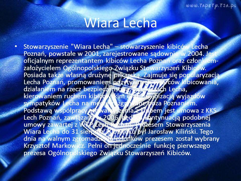 Wiara Lecha Stowarzyszenie Wiara Lecha – stowarzyszenie kibiców Lecha Poznań, powstałe w 2001, zarejestrowane sądownie w 2004.