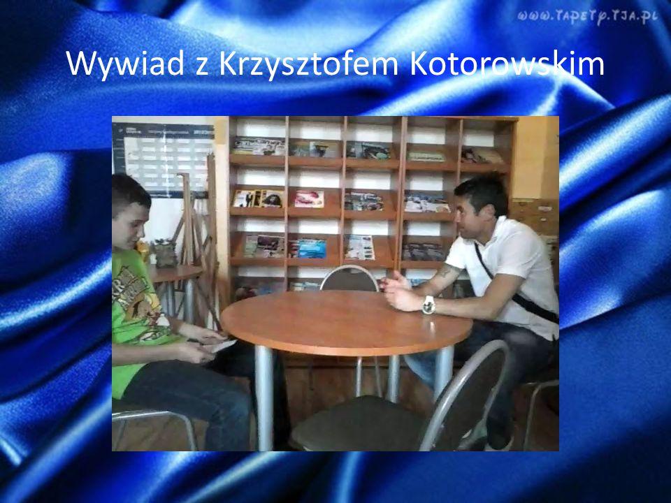 Wywiad z Krzysztofem Kotorowskim