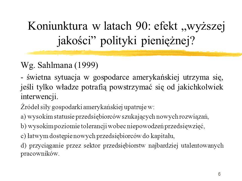 """6 Koniunktura w latach 90: efekt """"wyższej jakości polityki pieniężnej."""