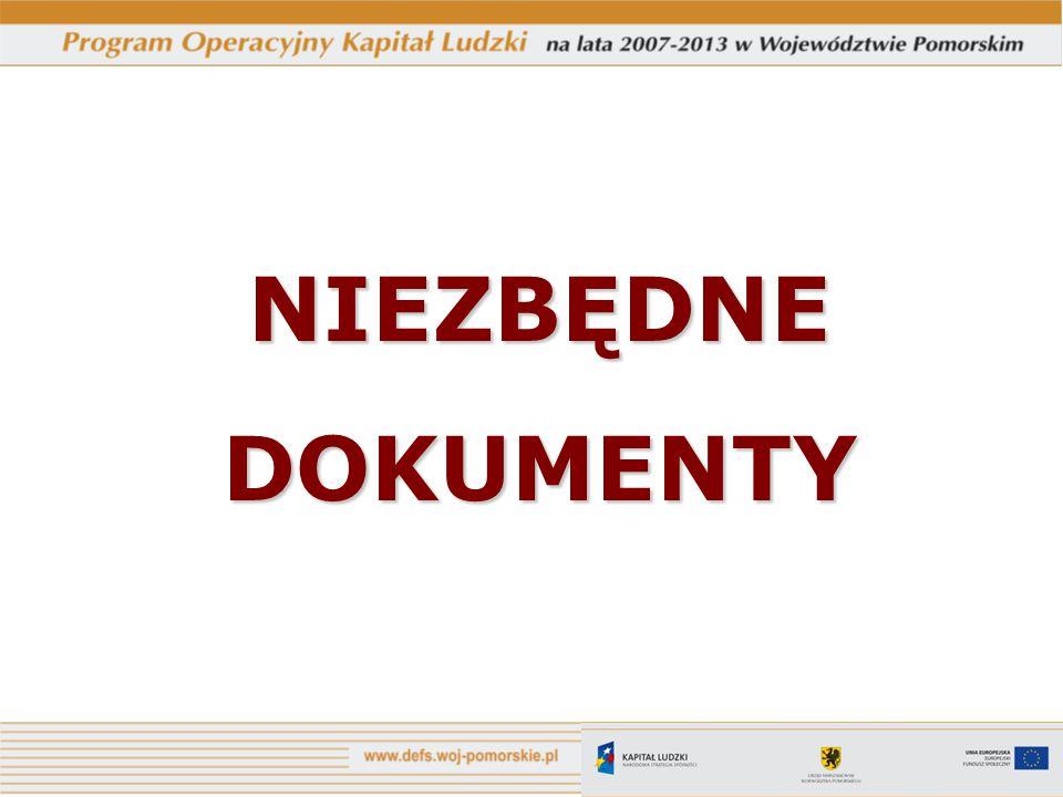 Dokumenty Do wypełnienia wniosku niezbędne jest zapoznanie się z następującymi dokumentami: Szczegółowy Opis Priorytetów PO KL 2007 – 2013 z dnia 20 lutego 2009 r., Zasady dokonywania wyboru projektów w ramach PO KL z 1 kwietnia 2009 r., Zasady finansowania PO KL 2007 – 2013 z dnia 25 marca 2009 r., Wytyczne w zakresie kwalifikowania wydatków w ramach PO KL z dnia 27 marca 2009 r., Podręcznik przygotowywania wniosków o dofinansowanie projektów w ramach Programu Operacyjnego Kapitał Ludzki z dnia 1 kwietnia 2009 r., Zasady równości szans kobiet i mężczyzn w projektach PO KL, Wytycznych w zakresie wdrażania projektów innowacyjnych i współpracy ponadnarodowej z dnia 1 kwietnia 2009 r., Zasady udzielania pomocy publicznej w ramach PO KL z dnia 12 stycznia 2009 r., Dokumentacja konkursowa na poszczególne konkursy ogłaszane przez DEFS.