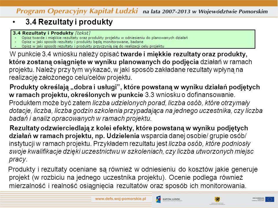 3.4 Rezultaty i produkty W punkcie 3.4 wniosku należy opisać twarde i miękkie rezultaty oraz produkty, które zostaną osiągnięte w wyniku planowanych d