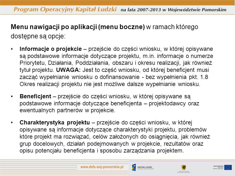 Menu nawigacji po aplikacji (menu boczne) w ramach którego dostępne są opcje: Informacje o projekcie – przejście do części wniosku, w której opisywane są podstawowe informacje dotyczące projektu, m.in.