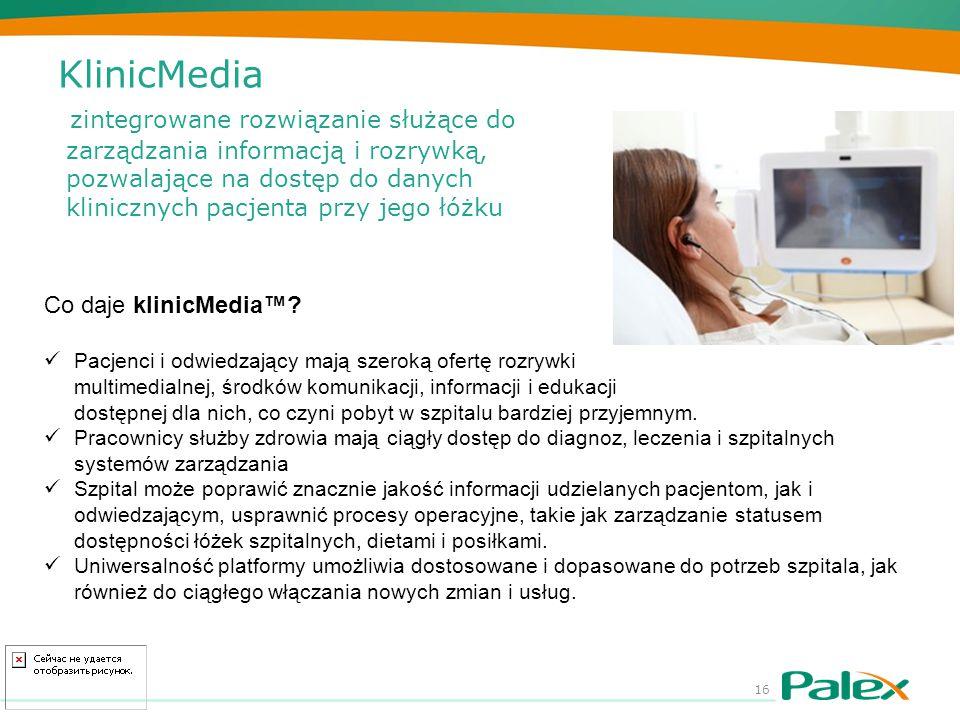 KlinicMedia zintegrowane rozwiązanie służące do zarządzania informacją i rozrywką, pozwalające na dostęp do danych klinicznych pacjenta przy jego łóżku 16 Co daje klinicMedia™.