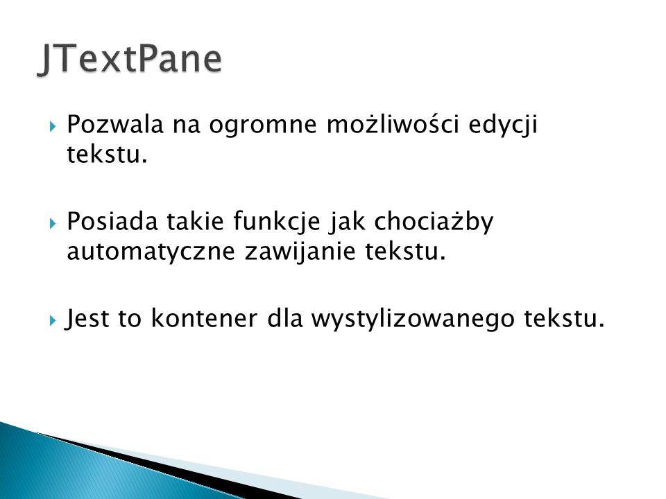  Pozwala na ogromne możliwości edycji tekstu.