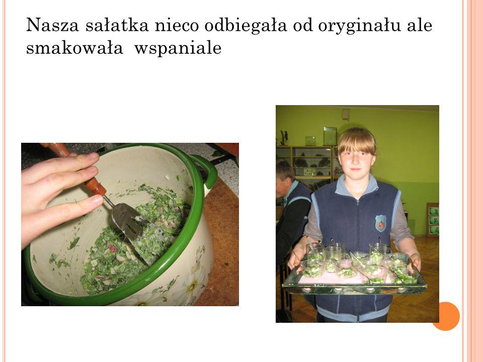 Nasza sałatka nieco odbiegała od oryginału ale smakowała wspaniale