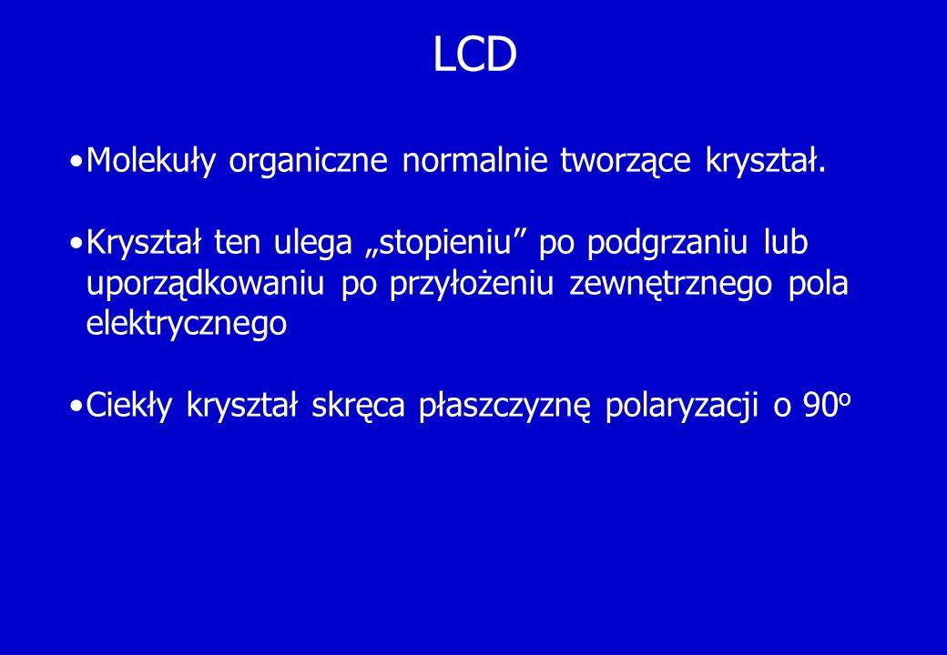 """LCD Molekuły organiczne normalnie tworzące kryształ. Kryształ ten ulega """"stopieniu"""" po podgrzaniu lub uporządkowaniu po przyłożeniu zewnętrznego pola"""