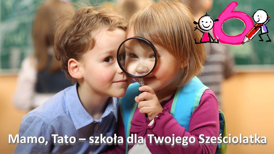 Mamo, Tato – szkoła dla Twojego Sześciolatka