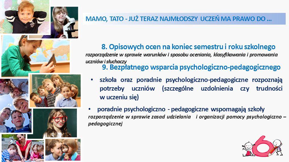 9. Bezpłatnego wsparcia psychologiczno-pedagogicznego szkoła oraz poradnie psychologiczno-pedagogiczne rozpoznają potrzeby uczniów (szczególne uzdolni