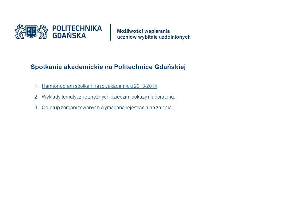 Stypendia naukowe dla studentów 1 roku studiów z własnego funduszu stypendialnego Politechniki Gdańskiej 1.Stypendia wprowadzone od roku ak.