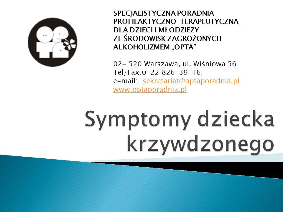 """SPECJALISTYCZNA PORADNIA PROFILAKTYCZNO-TERAPEUTYCZNA DLA DZIECI I MŁODZIEŻY ZE ŚRODOWISK ZAGROŻONYCH ALKOHOLIZMEM """"OPTA"""" 02- 520 Warszawa, ul. Wiśnio"""