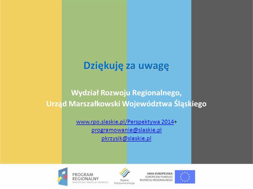 Dziękuję za uwagę Wydział Rozwoju Regionalnego, Urząd Marszałkowski Województwa Śląskiego www.rpo.slaskie.pl/Perspektywa 2014www.rpo.slaskie.pl/Perspe