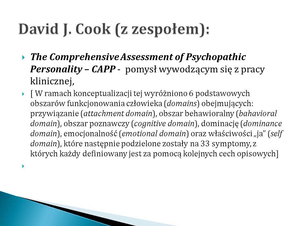  The Comprehensive Assessment of Psychopathic Personality – CAPP - pomysł wywodzącym się z pracy klinicznej,  [ W ramach konceptualizacji tej wyróżn