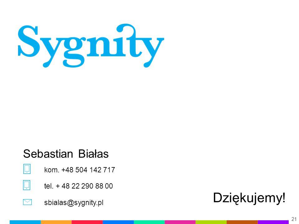 tel. + 48 22 290 88 00 sbialas@sygnity.pl Dziękujemy! kom. +48 504 142 717 21 Sebastian Białas