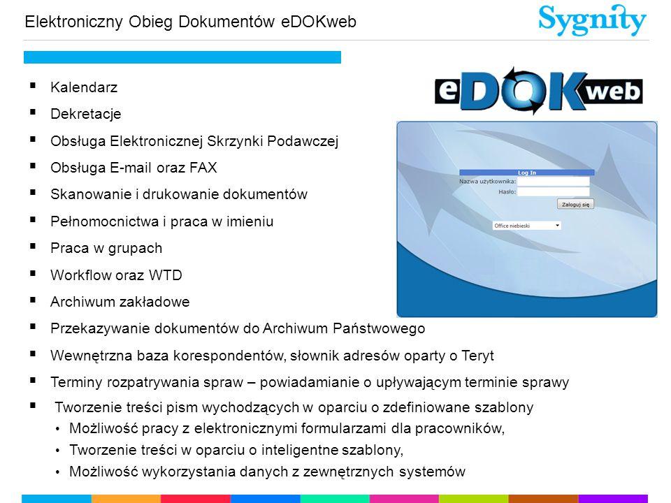  Kalendarz  Dekretacje  Obsługa Elektronicznej Skrzynki Podawczej  Obsługa E-mail oraz FAX  Skanowanie i drukowanie dokumentów  Pełnomocnictwa i