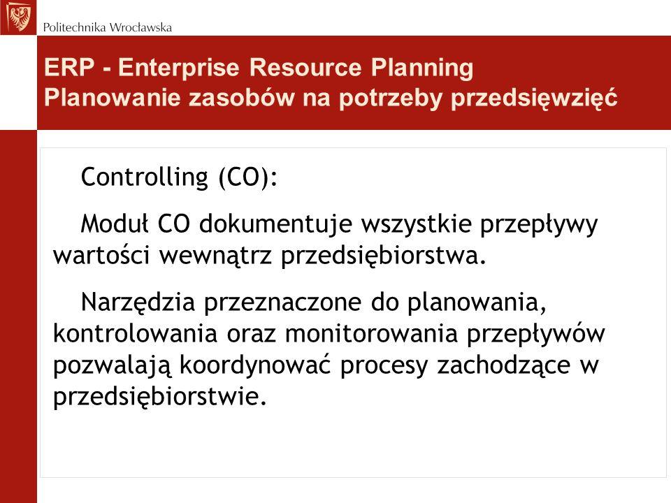 Controlling (CO): Moduł CO dokumentuje wszystkie przepływy wartości wewnątrz przedsiębiorstwa. Narzędzia przeznaczone do planowania, kontrolowania ora