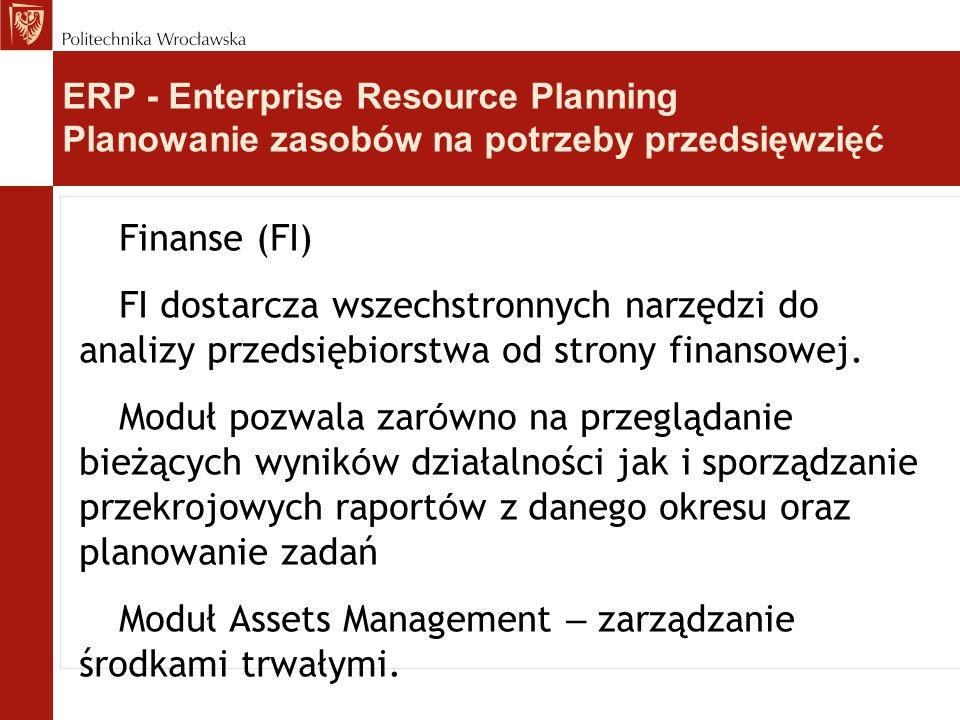 Finanse (FI) FI dostarcza wszechstronnych narzędzi do analizy przedsiębiorstwa od strony finansowej.