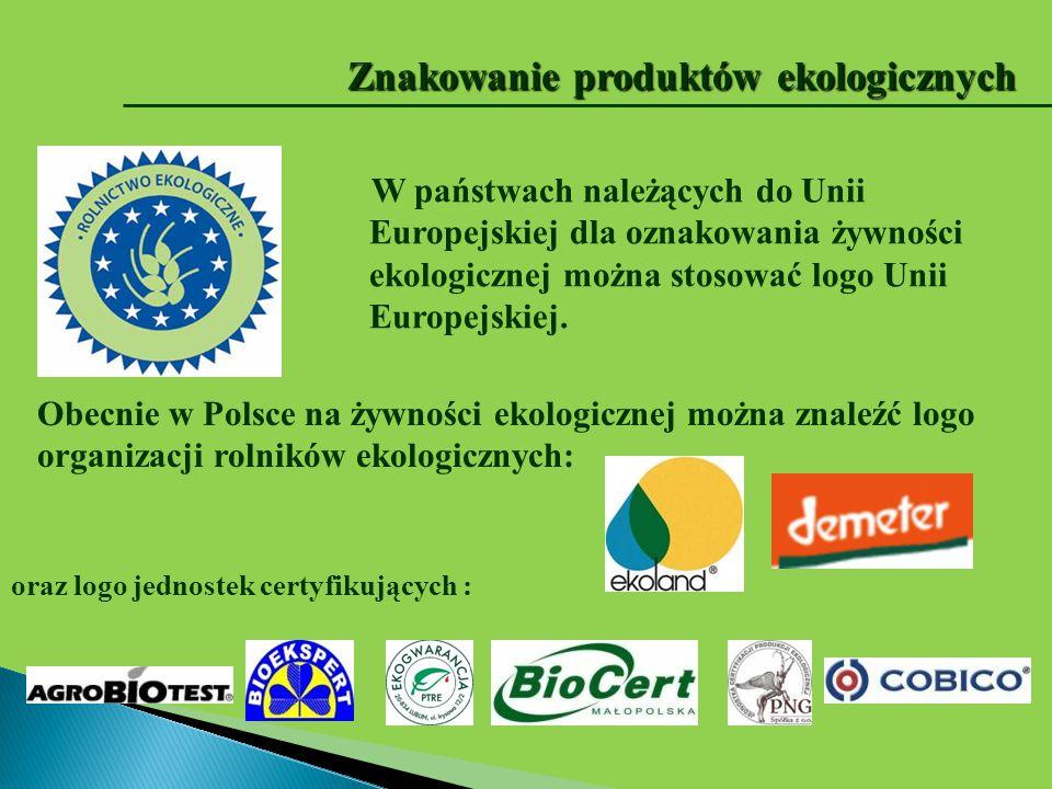 Znakowanie produktów ekologicznych W państwach należących do Unii Europejskiej dla oznakowania żywności ekologicznej można stosować logo Unii Europejs