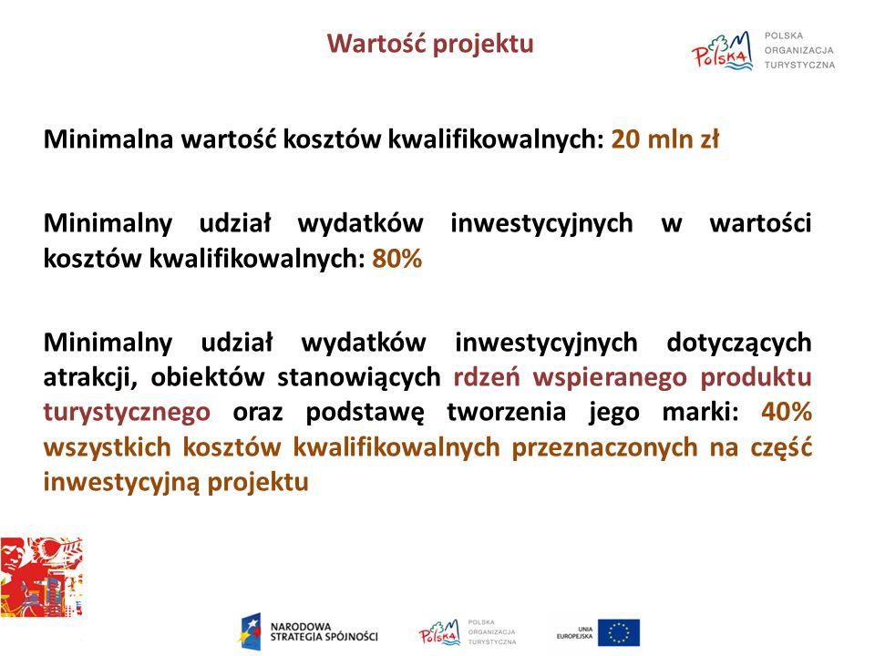 Wartość projektu Minimalna wartość kosztów kwalifikowalnych: 20 mln zł Minimalny udział wydatków inwestycyjnych w wartości kosztów kwalifikowalnych: 8