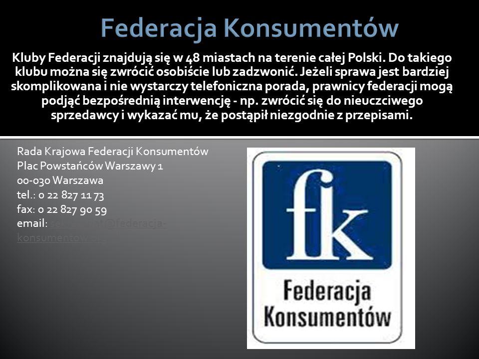 Kluby Federacji znajdują się w 48 miastach na terenie całej Polski. Do takiego klubu można się zwrócić osobiście lub zadzwonić. Jeżeli sprawa jest bar