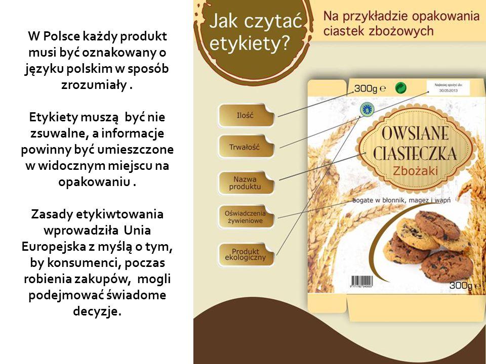 W Polsce każdy produkt musi być oznakowany o języku polskim w sposób zrozumiały. Etykiety muszą być nie zsuwalne, a informacje powinny być umieszczone