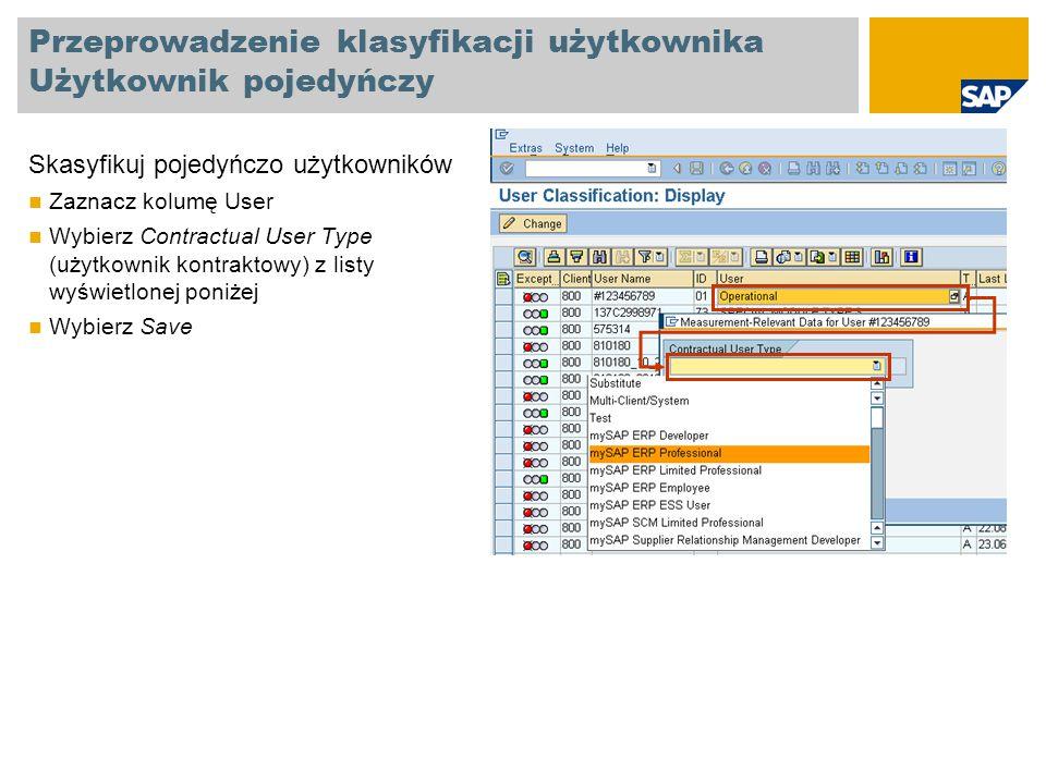 Przeprowadzenie klasyfikacji użytkownika Użytkownik pojedyńczy Skasyfikuj pojedyńczo użytkowników Zaznacz kolumę User Wybierz Contractual User Type (u