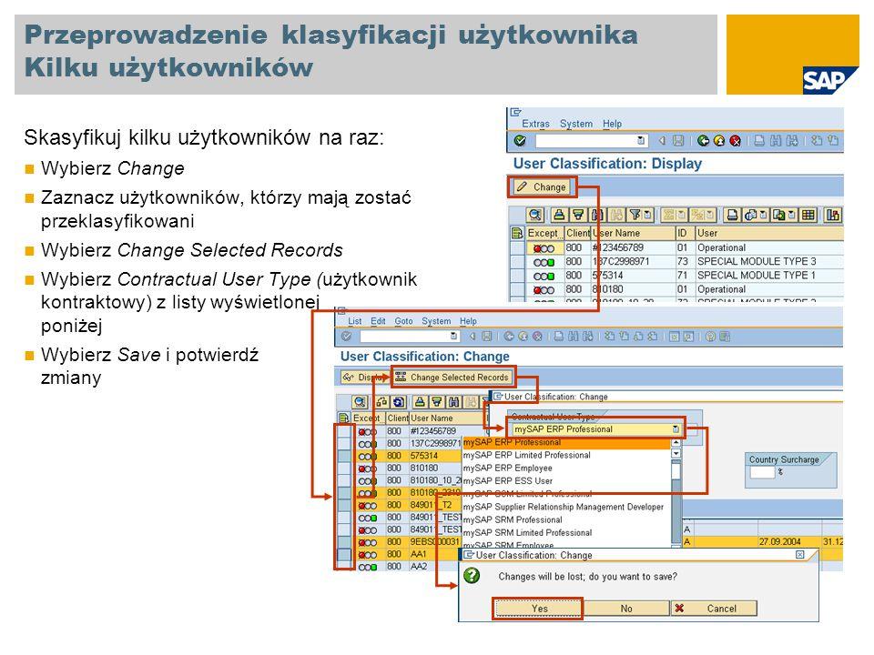 Przeprowadzenie klasyfikacji użytkownika Kilku użytkowników Skasyfikuj kilku użytkowników na raz: Wybierz Change Zaznacz użytkowników, którzy mają zos