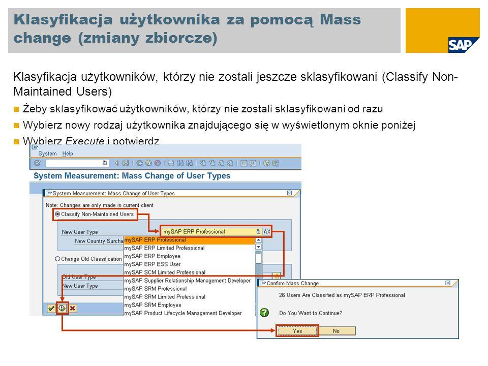 Klasyfikacja użytkownika za pomocą Mass change (zmiany zbiorcze) Klasyfikacja użytkowników, którzy nie zostali jeszcze sklasyfikowani (Classify Non- M