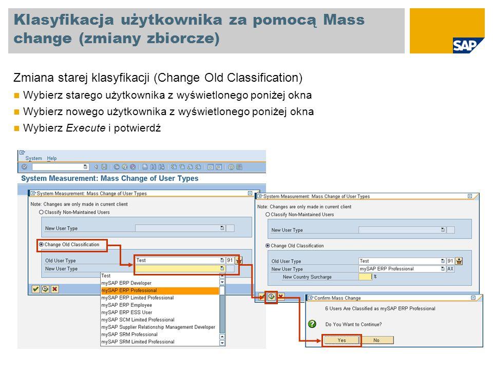Klasyfikacja użytkownika za pomocą Mass change (zmiany zbiorcze) Zmiana starej klasyfikacji (Change Old Classification) Wybierz starego użytkownika z