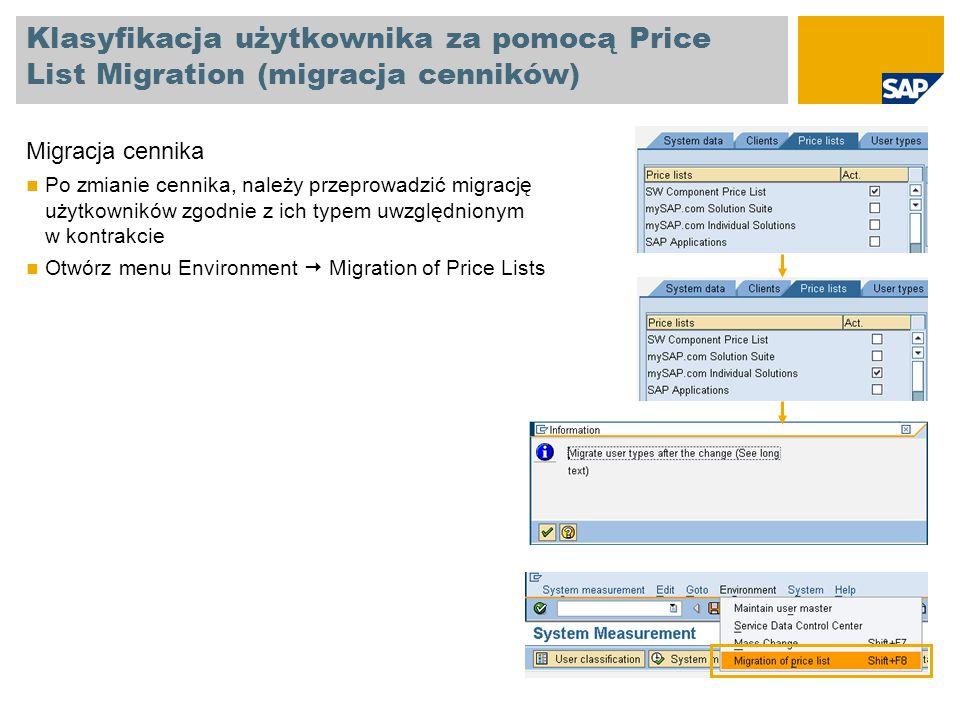 Klasyfikacja użytkownika za pomocą Price List Migration (migracja cenników) Migracja cennika Po zmianie cennika, należy przeprowadzić migrację użytkow