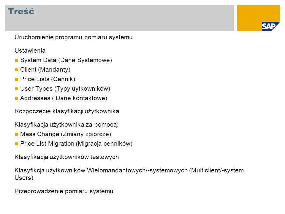 Treść Uruchomienie programu pomiaru systemu Ustawienia System Data (Dane Systemowe) Client (Mandanty) Price Lists (Cennik) User Types (Typy uytkownikó