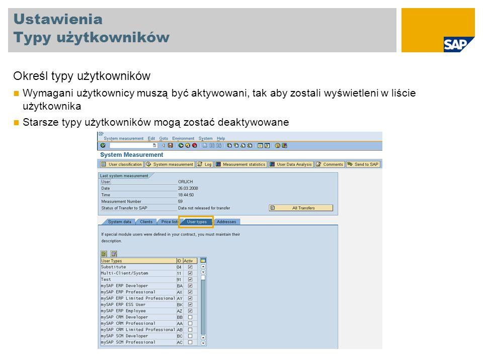 Ustawienia Dane kontaktowe Wprowadź Nazwisko i adres nadawcy Odbiorca pomiaru (SAP) Adres mailowy, tak aby otrzymać potwierdzenie o dostarczeniu wyników pomiaru systemu do SAP (adres mailowy klienta)