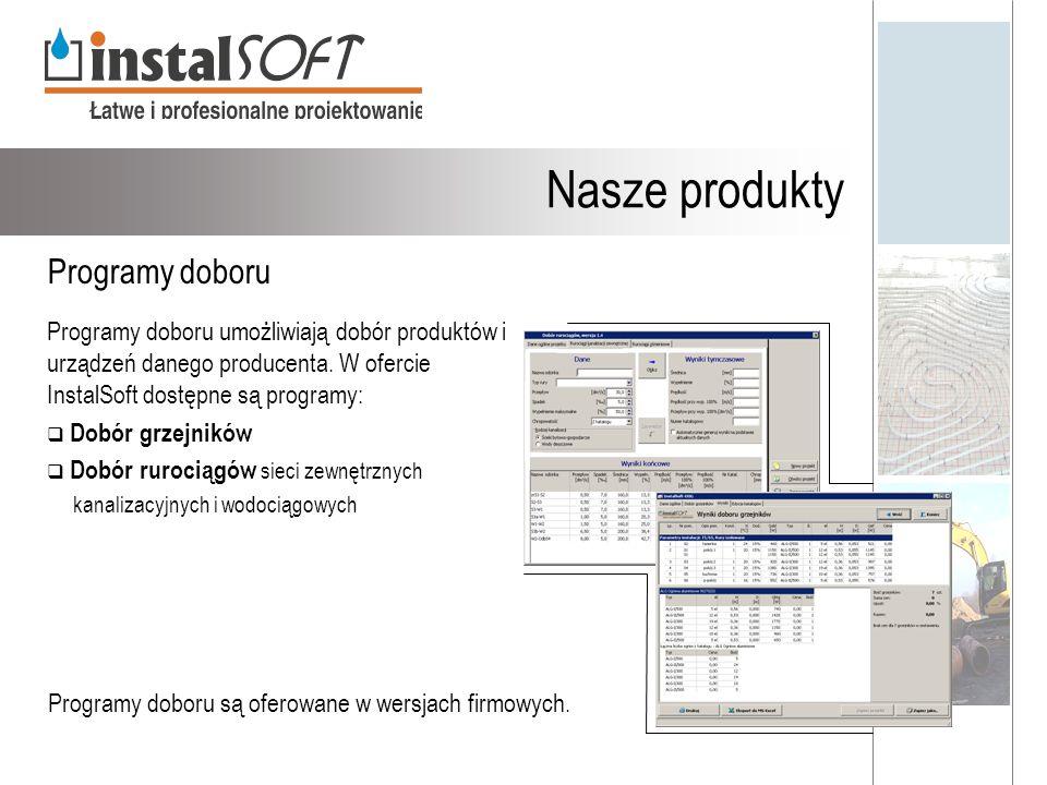 Nasze produkty Programy doboru są oferowane w wersjach firmowych. Programy doboru Programy doboru umożliwiają dobór produktów i urządzeń danego produc