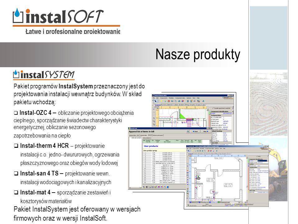 Nasze produkty Pakiet programów InstalSystem przeznaczony jest do projektowania instalacji wewnątrz budynków. W skład pakietu wchodzą:  Instal-OZC 4