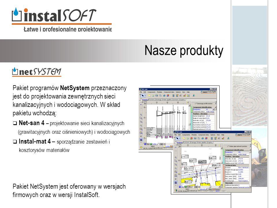 Nasze produkty Pakiet programów NetSystem przeznaczony jest do projektowania zewnętrznych sieci kanalizacyjnych i wodociągowych. W skład pakietu wchod
